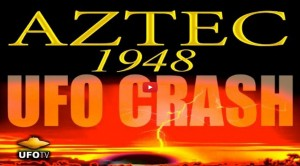 Aztec 1948 UFO Crash – Secret Recovery of Alien Technology